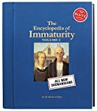 The Encyclopedia of Immaturity, Volume 2 [ENCY OF IMMATURITY V02] [Spiral]