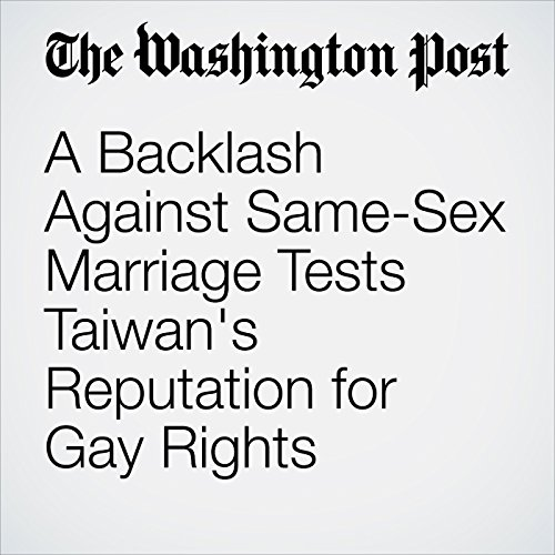 A Backlash Against Same-Sex Marriage Tests Taiwan's Reputation for Gay Rights copertina