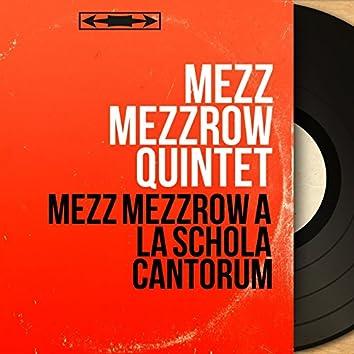 Mezz Mezzrow à la Schola Cantorum (Mono Version)