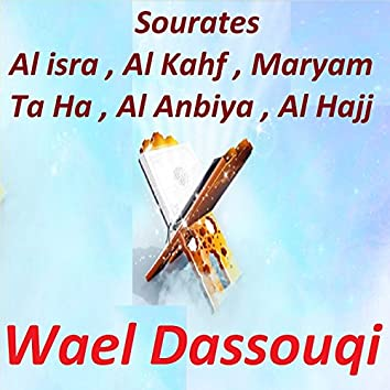 Sourates Al Isra, Al Kahf, Maryam, Ta Ha, Al Anbiya, Al Hajj (Quran)