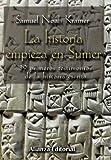 La historia empieza en Sumer: 39 testimonios de la Historia escrita (Libros Singulares (Ls))