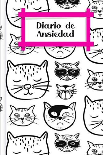 Diario de Ansiedad: Para rellenar y marcar para la grabación RÁPIDA de los ataques de ansiedad y pánico con el nivel de ansiedad + los síntomas + los ... signos + y mucho más | Design: Gatos fríos