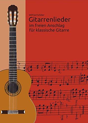 Gitarrenlieder im Freien Anschlag für klassische Gitarre