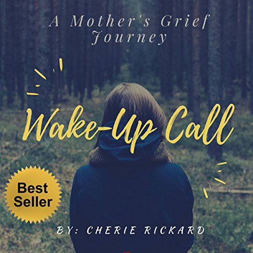 Wake-Up Call: A Mother's Grief Journey  audiobook cover art