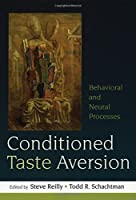 Conditioned Taste Aversion: Behavioral and Neural Processes