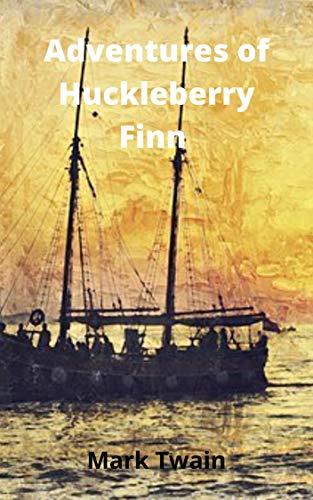 Adventures of Huckleberry Finn (English Edition)