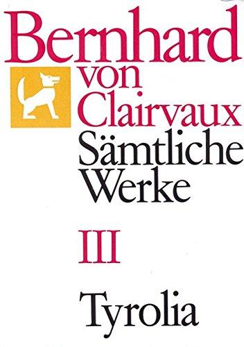 Bernhard von Clairvaux. Sämtliche Werke: Sämtliche Werke, 10 Bde., Bd.3: Briefe 181-551