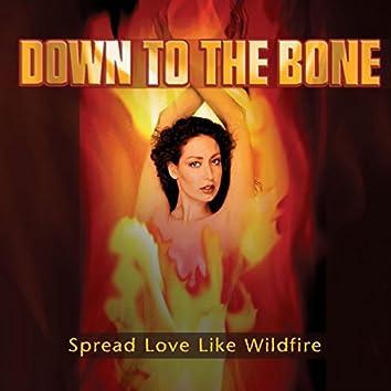 Spread Love Like Wildfire