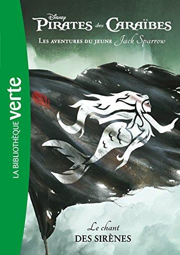 Pirates des Caraïbes, les aventures du jeune Jack Sparrow 02 - Le chant des sirènes
