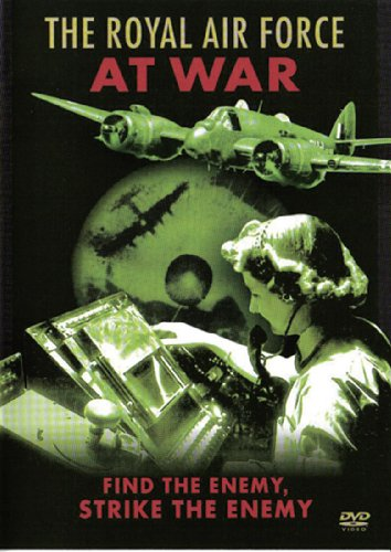 The Royal Air Force At War - Find The Enemy, Strike The Enemy
