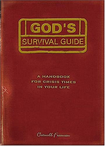 God's Survival Guide: A Handbook for Crisis Times in Your Life