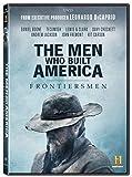 The Men Who Built America: Frontiersmen
