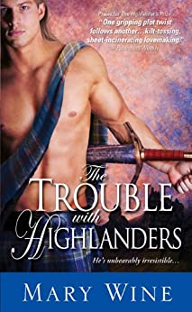 The Trouble with Highlanders (The Sutherlands Book 2) by [Mary Wine]
