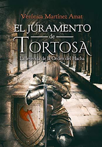 EL JURAMENTO DE TORTOSA: La Orden del Hacha