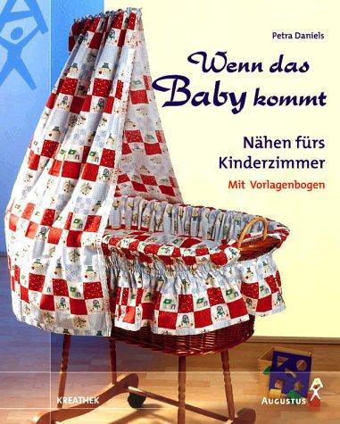 Wenn das Baby kommt: Nähen fürs Kinderzimmer. (mit Vorlagenbogen)