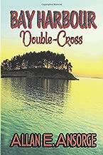 Bay Harbour Double Cross