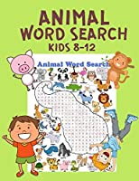 Animal Word Search For Kids Ages 8-12: 2021 Wordsearch Puzzle Book for Children - 51 Animal Puzzle Find a Word Activity Book for Kids - Game Books