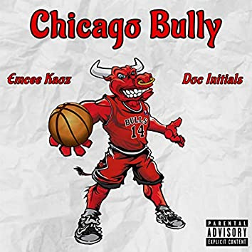 Chicago Bully (feat. Doc Initials)