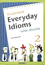 Illustrated Everyday Idioms with Stories, Book 2
