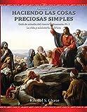 Guía de estudio del Nuevo Testamento, parte 1:: La vida y ministerio de Cristo: La vida y ministerio de Cristo (Haciendo las cosas preciosas simples, Vol. 10): Volume 10
