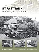 BT Fast Tank: The Red Army#s Cavalry Tank 1931-45 (New Vanguard)