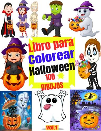 Libro para Colorear Halloween 100 DIBUJOS VOL.1: Libro para colorear para niños pequeños y niños Libro de Halloween, libros para colorear para niños, ... colorear y actividades: Halloween y Navidad)