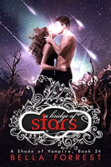 A Shade of Vampire 24: A Bridge of Stars by [Bella Forrest]