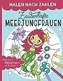 Malen nach Zahlen – Zauberhafte Meerjungfrauen: Malen, lesen und lernen – erlebe zusammen mit dem Meerjungfrauen-Mädchen Melina zauberhafte Abenteuer. ... inkl. Geschichten für Mädchen ab 5 Jahren