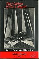 Cabinet of Dr. Caligari: Texts, Contexts, Histories