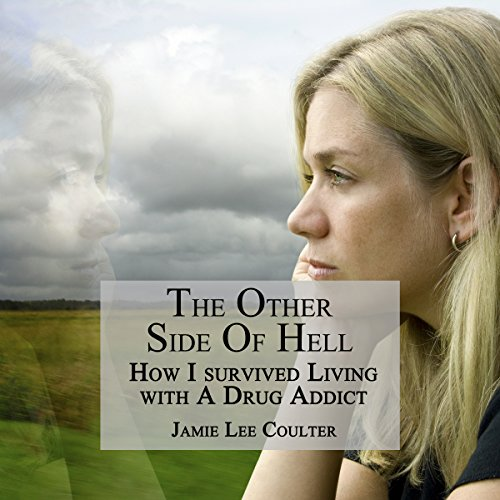 The Other Side of Hell: How I Survived Living with a Drug Addict cover art