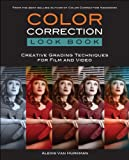 Color Correction Look Book: Creative Grading Techniques...