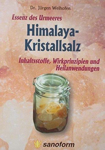 Himalaya-Kristallsalz - Essenz des Urmeeres