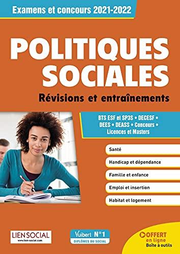 Politiques sociales - Révisions et entraînement: BTS ESF ET SP3S - DECESF, DEES, DEASS - Concours, Licences et masters (2021)