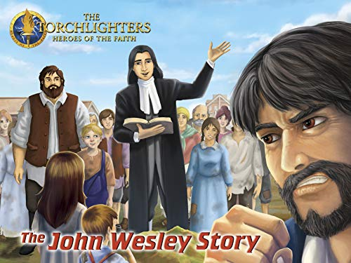 Torchlighters  The John Wesley Story