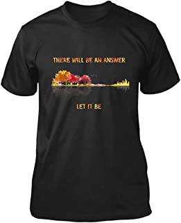 There Will Be an Answer Let It Be Guitar Unisex Fashion T-Shirt