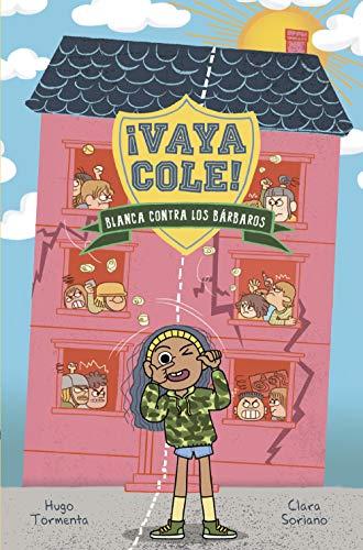 Vaya Cole. Blanca contra los bárbaros (Libro 2) (LITERATURA INFANTIL (6-11 años) - Narrativa infantil)