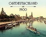 Ostdeutschland um 1900 (Bild und Heimat Buch)