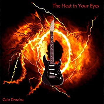 The Heat in Your Eyes