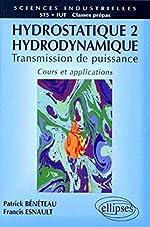 Hydrostatique, tome 2 - Hydrodynamique, cours et applications de Patrick Bénéteau