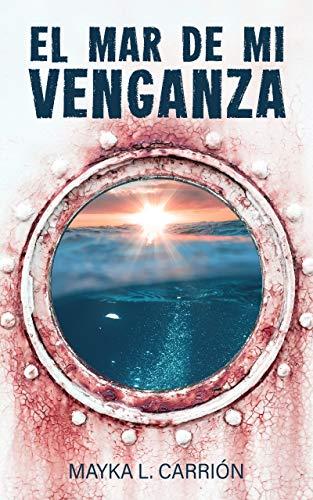 El mar de mi venganza: (Thriller policíaco de misterio y suspense)