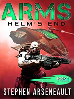 ARMS Helm's End: (Book 7) by [Stephen Arseneault, Elizabeth Mackey]