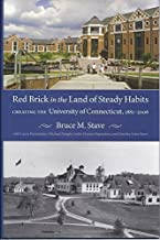 Red Brick in the Land of Steady Habits: Creating the University of Connecticut 1881-2006