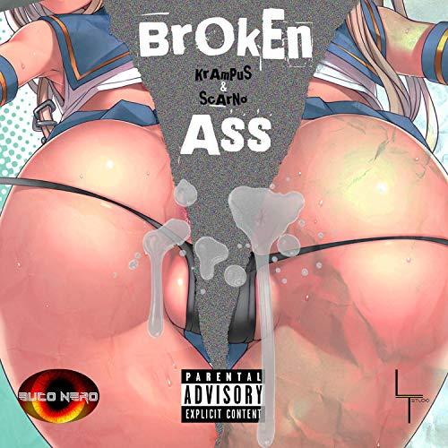 Broken Ass (feat. LT) [Explicit]
