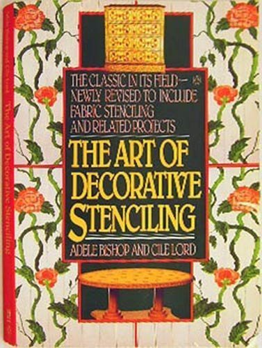 Compare Textbook Prices for The Art of Decorative Stenciling Penguin Handbooks Revised Edition ISBN 9780140467284 by Bishop, Adele,Lord, Cile