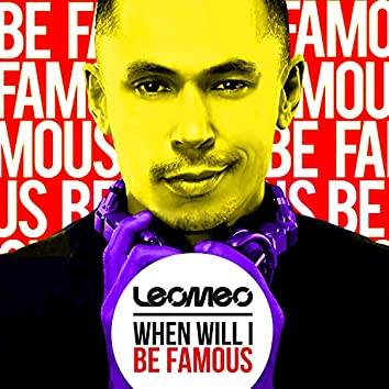 When Will I Be Famous (The Remixes)
