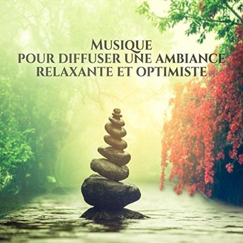 Musique pour diffuser une ambiance relaxante et optimiste (Zen lounge, Méditation et yoga practice, Massage douce, Spa de bien-être)