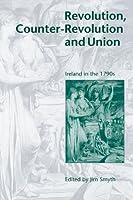Revolution, Counter-Revolution and Union: Ireland in the 1790s
