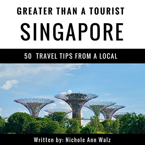 Greater Than a Tourist - Singapore audiobook cover art