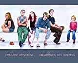 Variationen des Wartens, Christine Reinckens