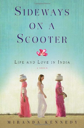 Sideways on a Scooter: Life and Love in India [Idioma Inglés]